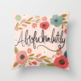 Pretty Swe*ry: Absofuckinlutely Throw Pillow