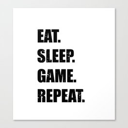 Eat Sleep Game Repeat Gamer Quote Canvas Print