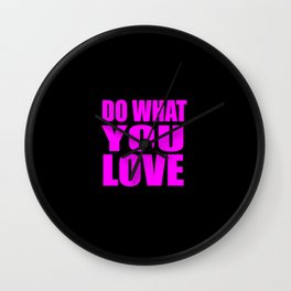 do what you love quote Wall Clock