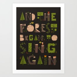 And the Forest began to Sing Again Art Print