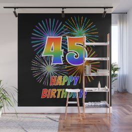 "45th Birthday ""45"" & ""HAPPY BIRTHDAY!"" w/ Rainbow Spectrum Colors + Fun Fireworks Inspired Pattern Wall Mural"