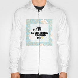 Floral Art Rules Everything Hoody