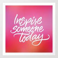 Inspire someone today Art Print
