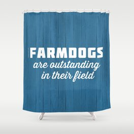 Outstanding Farmdogs Shower Curtain