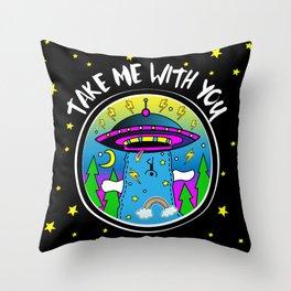 Take me with you Throw Pillow