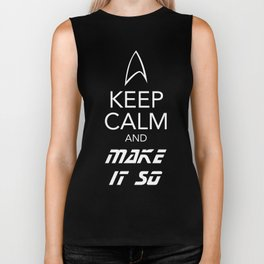 Keep Calm and Make It So Biker Tank