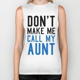 Don't Make Me Call My Aunt Baby Blue Biker Tank