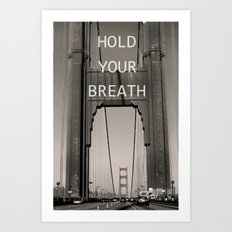 Hold Your Breath Art Print