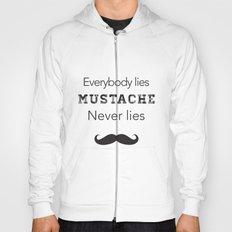 mustache never lies Hoody
