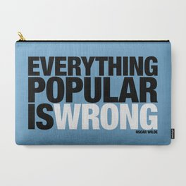 Everything Popular Is Wrong Carry-All Pouch