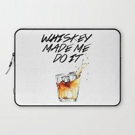 Whiskey Made Me Do It Laptop Sleeve