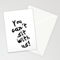 You Can't Sit With Us! - quote from the movie Mean Girls Stationery Cards