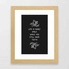 Life Is Short BW Framed Art Print
