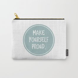 Make yourself proud Carry-All Pouch
