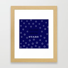 You Could Rattle the Stars Framed Art Print