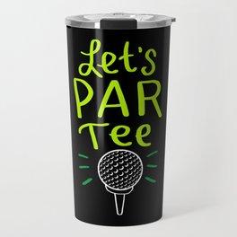 Let's Par Tee - Funny Golfing Gifts Travel Mug
