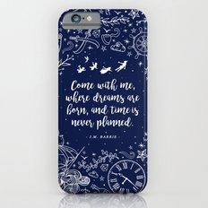 Where dreams are born Slim Case iPhone 6