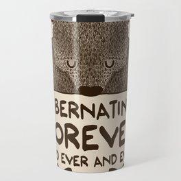 Hibernating Forever Travel Mug