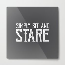Sit and Stare Metal Print