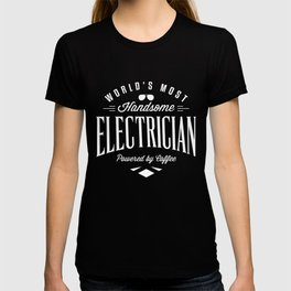 Worlds Most Handsome Electrician Funny T T-shirt