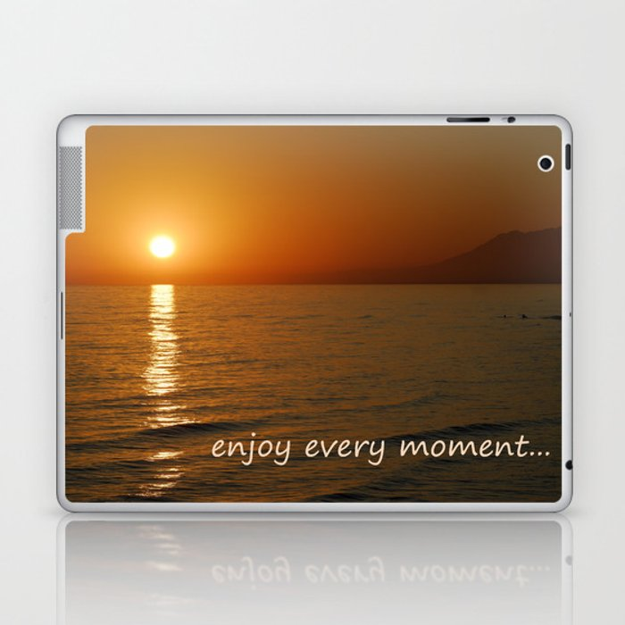 Enjoy every moment... Laptop & iPad Skin