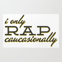 rap Area & Throw Rugs featuring I Only Rap Caucasionally by matt market