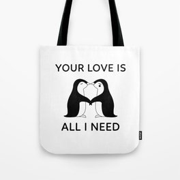 I Need Your Penguin Love Tote Bag