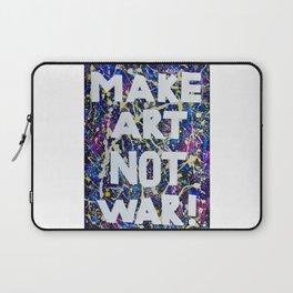 Make Art Not War Laptop Sleeve