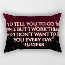 I'd tell you to go to hell but... Rectangular Pillow