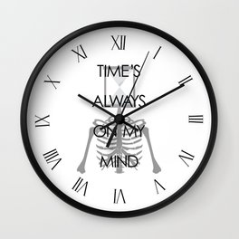 Time's Always on My Mind Wall Clock