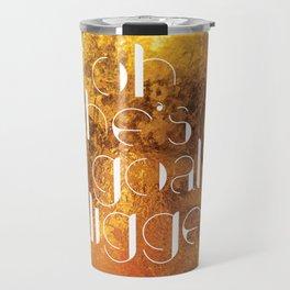 Oh She's A Goal Digger - Golden Travel Mug