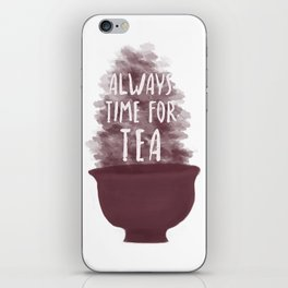 Always Time For Tea iPhone Skin