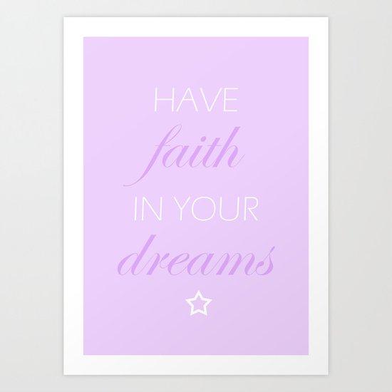 Have Faith In Your Dreams Art Print
