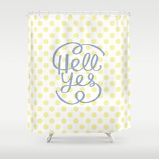 Hell Yes! (Yellow) Shower Curtain