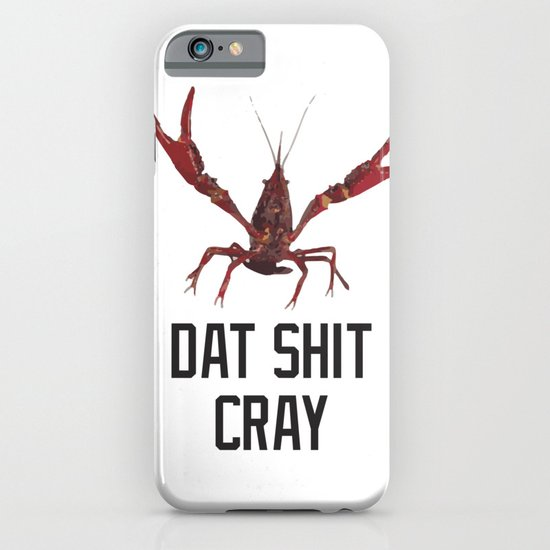 Dat Shit Cray iPhone & iPod Case