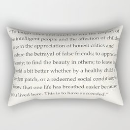 Ralph Waldo Emerson quote. To laugh often and much; to win the respect of the intelligent people and Rectangular Pillow