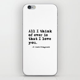 All I think of ever is that I love you iPhone Skin