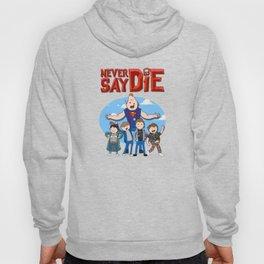 Never Say Die! Hoody