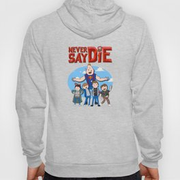 Never Say Die! Hoody