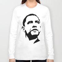 obama Long Sleeve T-shirts featuring barak obama by b & c