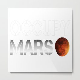 Occupy Mars SpaceX Elon Musk Metal Print