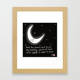 And the moon said to me... Framed Art Print