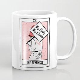 The Feminist - My Body My Choice Coffee Mug