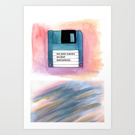 no one saves us but ourselves - floppy disk Art Print