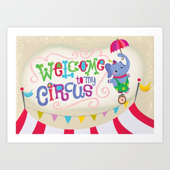 welcome to my circus Art Print