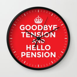 GOODBYE TENSION HELLO PENSION (Red) Wall Clock