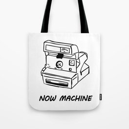 Now Machine Tote Bag