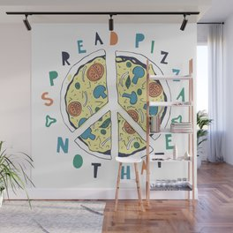Spread pizza not hate Wall Mural