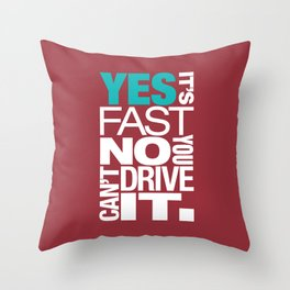 Yes it's fast No you can't drive it v2 HQvector Throw Pillow