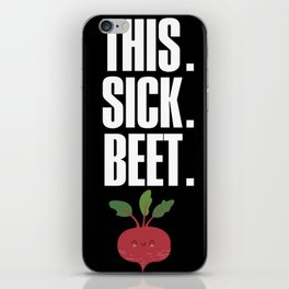This. Sick. Beet. iPhone Skin